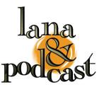 lanapodcast-300