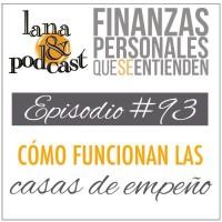 Cómo funcionan las casas de empeño. Podcast #93