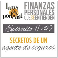 Secretos de un agente de seguros. Podcast #40