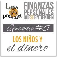 Los niños y el dinero. Podcast #5