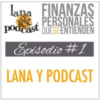 Lana y Podcast #1