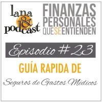 Guía rápida de Seguros de Gastos Médicos. Podcast #23