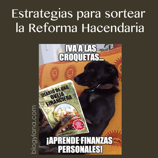 Estrategias para sortear la Reforma Hacendaria Parte 2