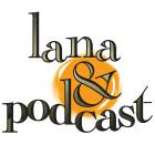 lanaypodcast