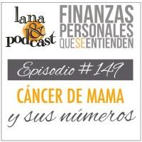 Cáncer de mama y sus números. Podcast #149