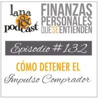 Cómo detener el Impulso Comprador. Podcast #132