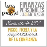 Piggo, Ficrea y la importancia de la confianza. Podcast #157