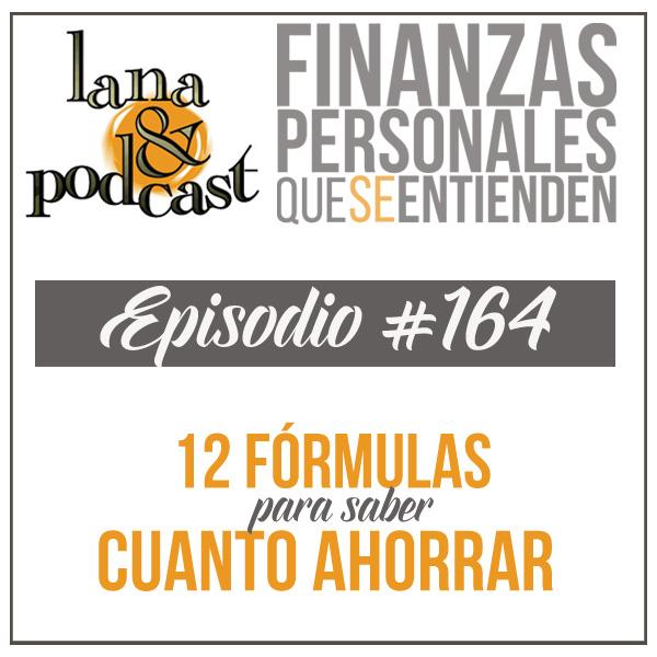 12 Fórmulas para saber cuánto debes ahorrar Podcast #164