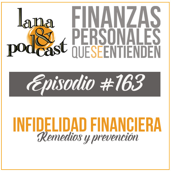 Infidelidad financiera, remedios y prevención Podcast #163