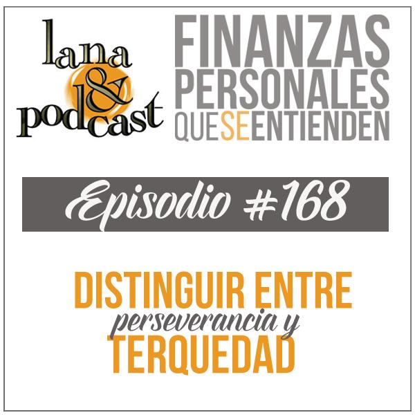 Como distinguir entre perseverancia y terquedad Podcast #168