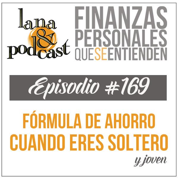 Fórmula de ahorro cuando eres soltero (y joven) Podcast #169