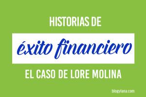 Historias de éxito financiero: el caso de Lore Molina