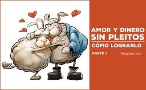 Amor y dinero ¡Sin PLEITOS! cómo lograrlo parte  1