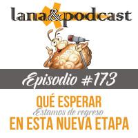 ¿Qué esperar de la nueva temporada del programa? Podcast #173