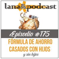 Fórmula para ahorrar casado con y sin hijos Podcast #175