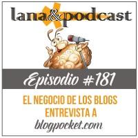 El negocio de los blogs: entrevista a Blogpocket Podcast #181