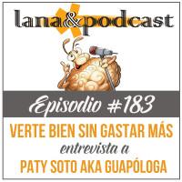 Verte bien sin gastar de más es posible. Entrevista a Guapóloga Podcast # 183