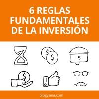 6 Reglas fundamentales de la inversión