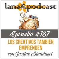 Los creativos también emprenden con Justine Standaert Podcast #187