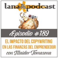 El impacto del copywriting en las finanzas del emprendedor con Maïder Tomasena Podcast #189