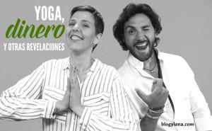 Yoga, Dinero y Otras Revelaciones. Aprende a manejar tu dinero a través del yoga