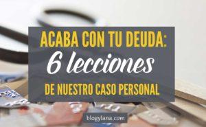 Acaba con tu deuda: 6 Lecciones de nuestro caso personal