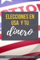 Las elecciones de USA 2016 y tu dinero