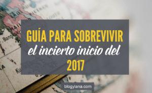 Guía para sobrevivir el incierto inicio del 2017
