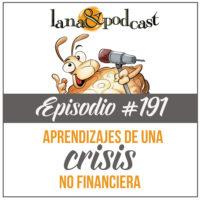 Aprendizajes de una Crisis no Financiera Podcast #191