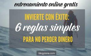 Invierte con éxito: 6 reglas simples y aplicables para no perder dinero