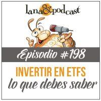 Todo sobre los ETFs Podcast #198