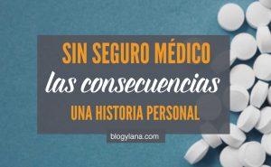 La Importancia de Tener Seguro de Gastos Médicos Mayores [Historia Personal]