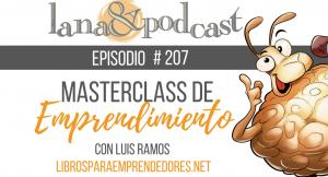 Masterclass de emprendimiento con Luis Ramos Podcast #207
