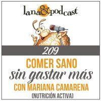 Comer sano sin gastar más, con Mariana Camarena. Podcast #209