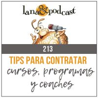 Tips para contratar cursos, programas y coaches. Podcast #213