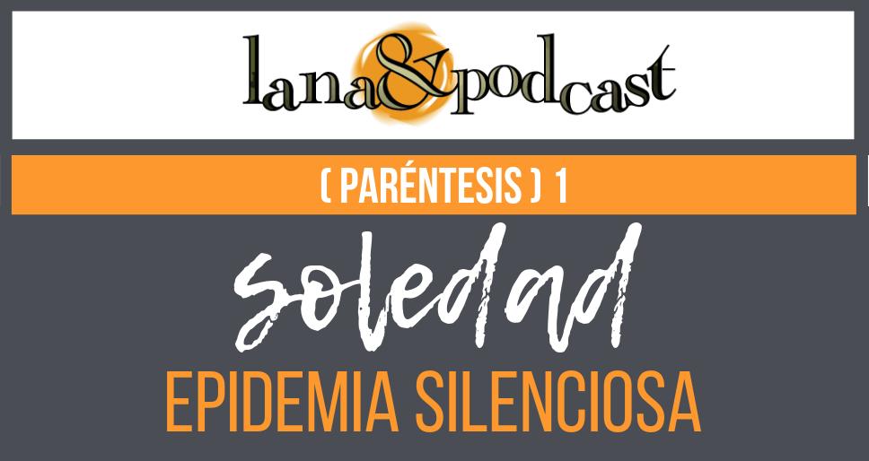 Paréntesis 1 Soledad Epidemia silenciosa