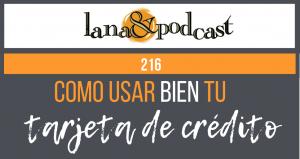 Cómo usar BIEN tu tarjeta de crédito. Podcast #216