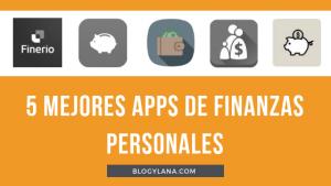 5 Mejores apps de finanzas personales para 2019