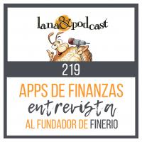 Apps de finanzas: entrevista al fundador de Finerio. Podcast #219
