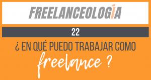 ¿En qué puedo trabajar como freelance?