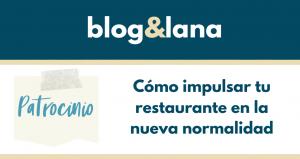 Cómo impulsar tu restaurante en la nueva normalidad